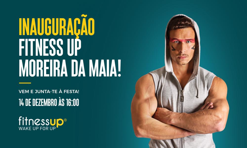 FITNESS UP Inaugura Novo Espaço em Moreira da Maia