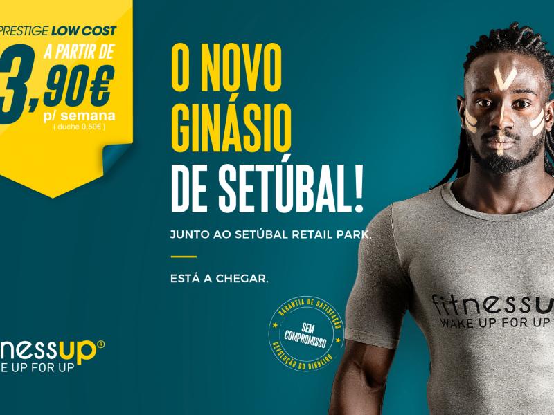 Fitness UP Setúbal | A Expansão para o Sul do País!